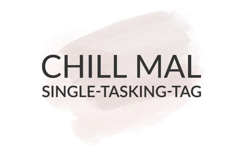 Chill mal – Single Tasking Day und was wir daraus lernen können