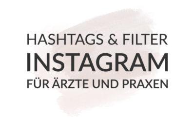 Von Hashtags und Filtern – Instagram als Chance für Ärzte