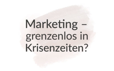 Marketing – Grundsätze gerade in Krisenzeiten
